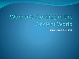 Women's Clothing in the Ancient World