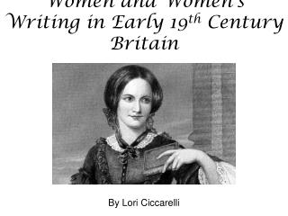 Women and Women's Writing in Early 19 th  Century Britain