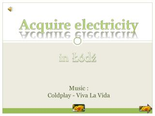 Acquire electricity
