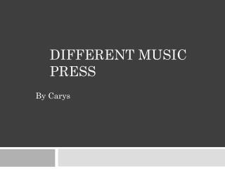 Different music press
