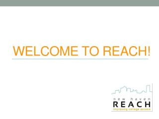 Welcome to REACH!