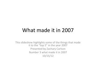 What made it in 2007