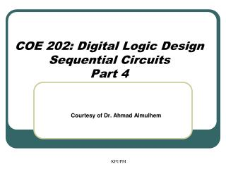 COE 202: Digital Logic Design Sequential Circuits Part 4
