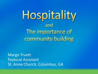 Hospitality  and The importance of  community building