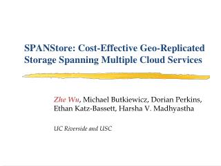 SPANStore: Cost-Effective  G eo-Replicated Storage Spanning Multiple Cloud Services