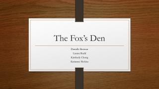 The Fox's Den