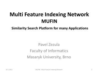 Multi Feature Indexing Network  MUFIN Similarity Search Platform for many Applications