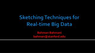 Sketching Techniques for Real-time Big Data