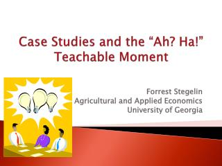 "Case Studies and the ""Ah? Ha!"" Teachable Moment"