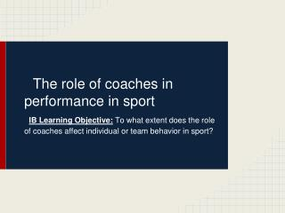 The role of coaches in performance in sport