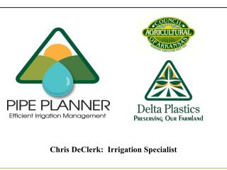 Chris DeClerk:  Irrigation Specialist