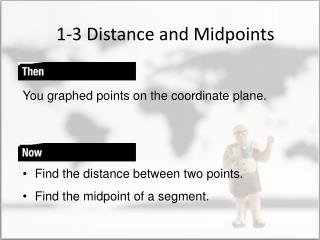 1-3 Distance and Midpoints
