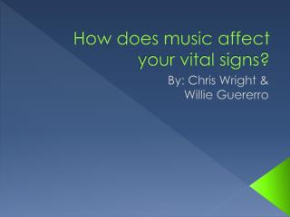 How does music affect your vital signs?
