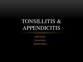Tonsillitis & Appendicitis