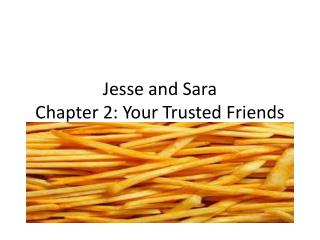 Jesse and Sara Chapter 2: Your Trusted Friends