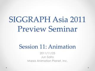SIGGRAPH Asia  2011 Preview  Seminar Session  11: Animation
