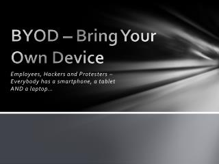 BYOD – Bring Your Own Device