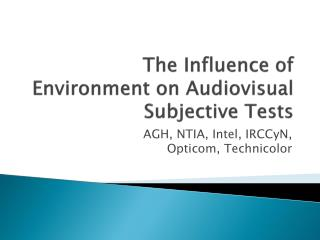 The Influence of Environment on Audiovisual Subjective Tests
