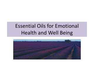 Essential Oils for Emotional Health and Well Being