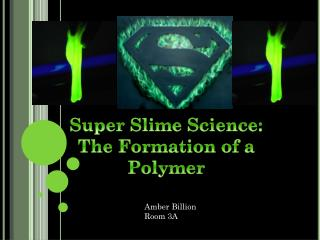 Super Slime Science:   The Formation of a Polymer