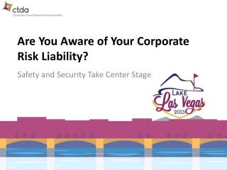 Are  You Aware of Your Corporate Risk Liability?