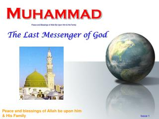 M UHAMMAD Peace and Blessings of Allah Be Upon Him & His Family