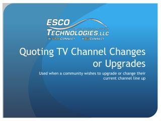 Quoting TV Channel Changes or Upgrades