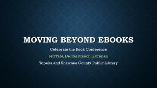 Moving Beyond  Ebooks