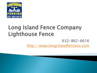 Long Island Fence Contractors, Lighthouse Fence