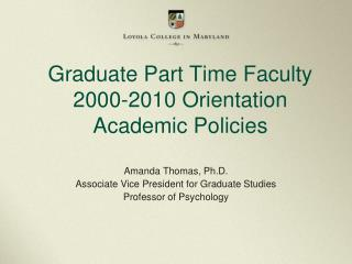 Graduate Part Time Faculty 2000-2010 Orientation Academic Policies