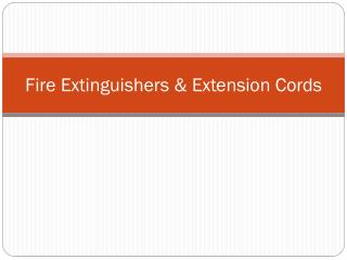 Fire Extinguishers & Extension Cords