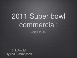 2011 Super bowl commercial:
