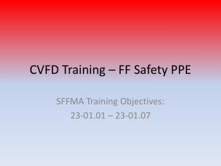 CVFD Training – FF Safety PPE