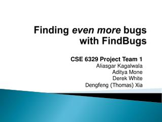 Finding  even more  bugs with FindBugs