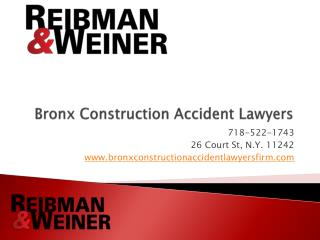 Bronx Construction Accidents Lawyers, Reibman & Weiner