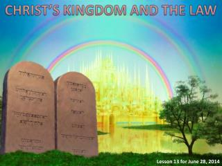 CHRIST'S KINGDOM AND THE LAW