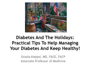 Diabetes And The Holidays: Practical Tips To Help Managing Your Diabetes And Keep Healthy!