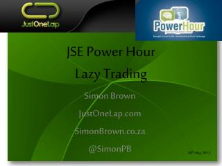 JSE Power Hour Lazy Trading