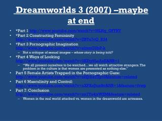 Dreamworlds  3 (2007 ) –maybe at end