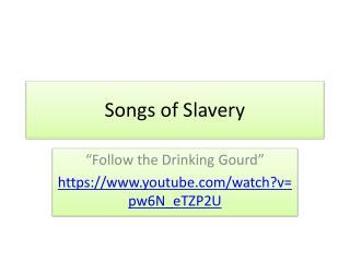 Songs of Slavery
