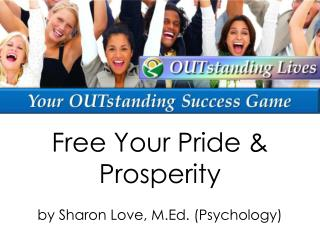 Free Your Pride & Prosperity by Sharon Love, M.Ed. (Psychology)