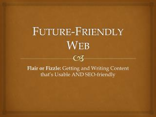 Future-Friendly Web