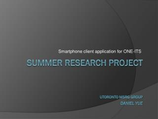 Summer research Project UToronto MSRG group Daniel Yue
