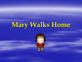 Mary Walks Home
