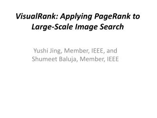 VisualRank : Applying  PageRank  to Large-Scale Image Search