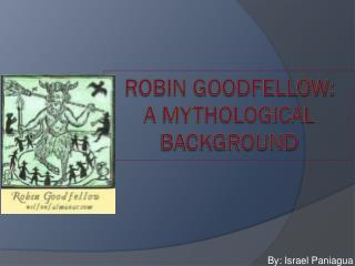 Robin Goodfellow: a mythological background