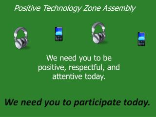 Positive Technology Zone Assembly