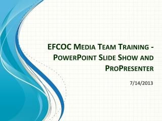 EFCOC Media Team Training -  PowerPoint  Slide Show and  ProPresenter
