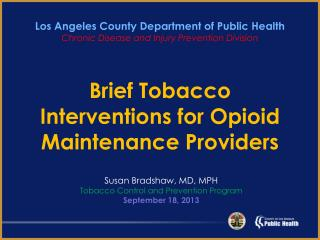 Brief Tobacco  Interventions  for Opioid Maintenance Providers