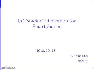 I/O Stack Optimization for  Smartphones